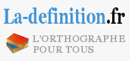 La-definition : definitions, conjugaison et synonymes